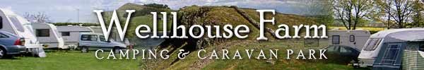 Wellhouse Farm campsite for caravans & tents near Hadrian's Wall and Hexham, Northumberland, UK
